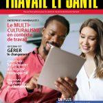 Travail et santé | vol.35 no.3 | Automne 2019 | Multiculturalisme en milieu de travail, Cadenassage, Gestion du changement